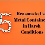 Reasons Why Metal Storage Containers Are Suitable for Packing in Harsh Weather Conditions