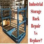 Industrial Storage Rack Repair or Replace