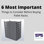 6 Most Important Things to Consider Before Buying Pallet Racks.