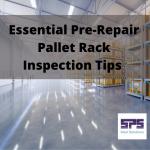Essential Pre-Repair Pallet Rack Inspection Tips