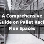 Pallet Rack Flue Spaces